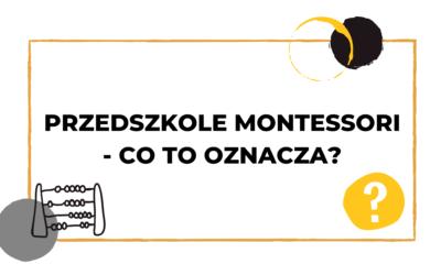 #054 Przedszkole Montessori – czy to miejsce dla Was?